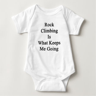 Rock Climbing Is What Keeps Me Going Baby Bodysuit