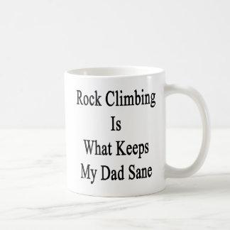 Rock Climbing Is What Keeps My Dad Sane Coffee Mugs