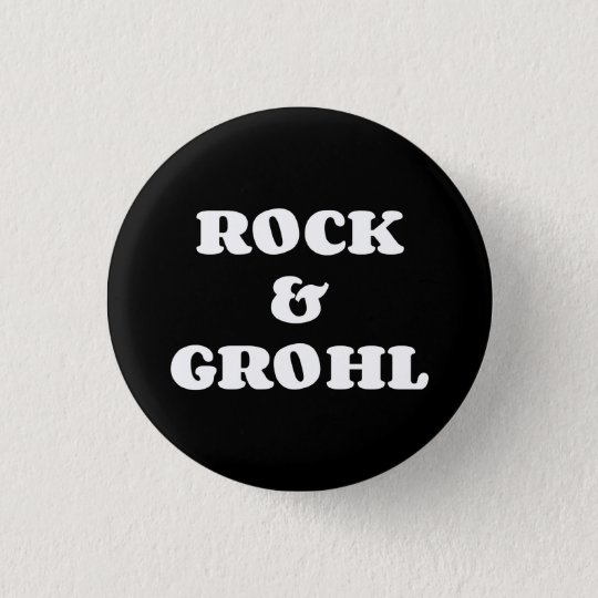 Rock & Grohl 3 Cm Round Badge