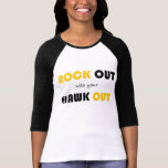 Rock Out With Your Hawk Out Shirts