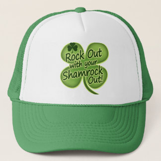 Rock Out With Your Shamrock Out! Trucker Hat