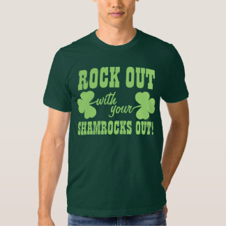 Rock Out With Your Shamrocks Out T-shirt