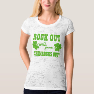 Rock Out With Your Shamrocks Out! T-shirts