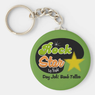 Rock Star By Night - Day Job Bank Teller Basic Round Button Key Ring