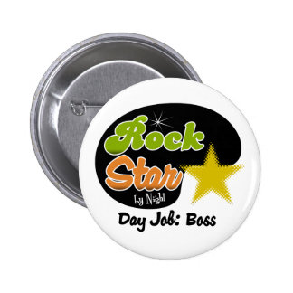Rock Star By Night - Day Job Boss Buttons