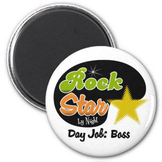 Rock Star By Night - Day Job Boss Refrigerator Magnet