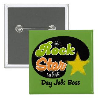 Rock Star By Night - Day Job Boss Pinback Button
