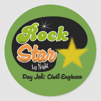 Rock Star By Night - Day Job Civil Engineer Round Sticker
