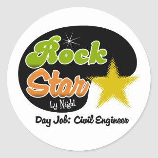 Rock Star By Night - Day Job Civil Engineer Round Stickers