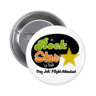 Rock Star By Night - Day Job Flight Attendant Pinback Buttons