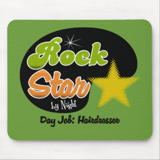 Rock Star By Night - Day Job Hairdresser Mouse Pads
