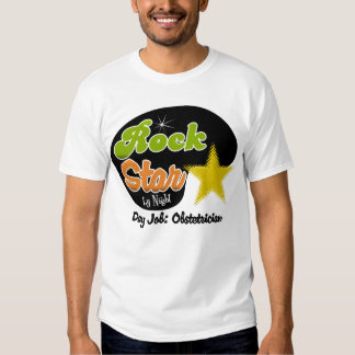 Rock Star By Night - Day Job Obstetrician T Shirt
