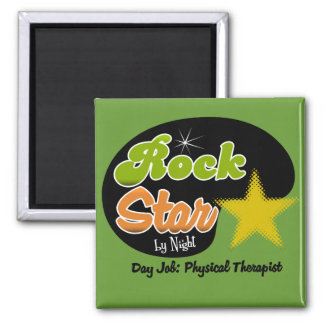 Rock Star By Night - Day Job Physical Therapist Magnet