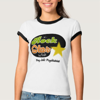 Rock Star By Night - Day Job Psychiatrist T-Shirt