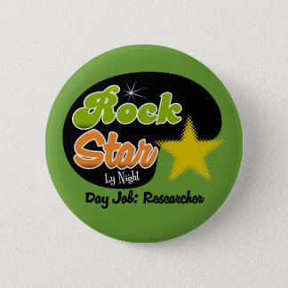 Rock Star By Night - Day Job Researcher 6 Cm Round Badge