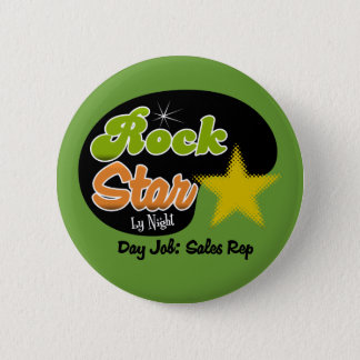 Rock Star By Night - Day Job Sales Rep 6 Cm Round Badge