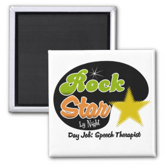Rock Star By Night - Day Job Speech Therapist Square Magnet