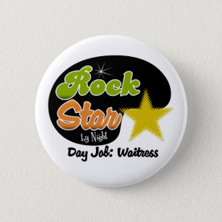 Rock Star By Night - Day Job Waitress 6 Cm Round Badge
