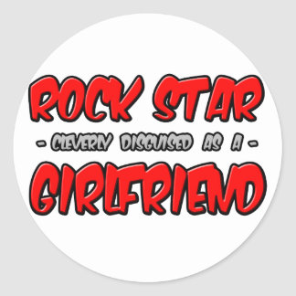 Rock Star...Girlfriend Round Sticker