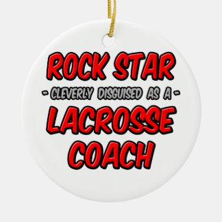Rock Star ... Lacrosse Coach Ornaments