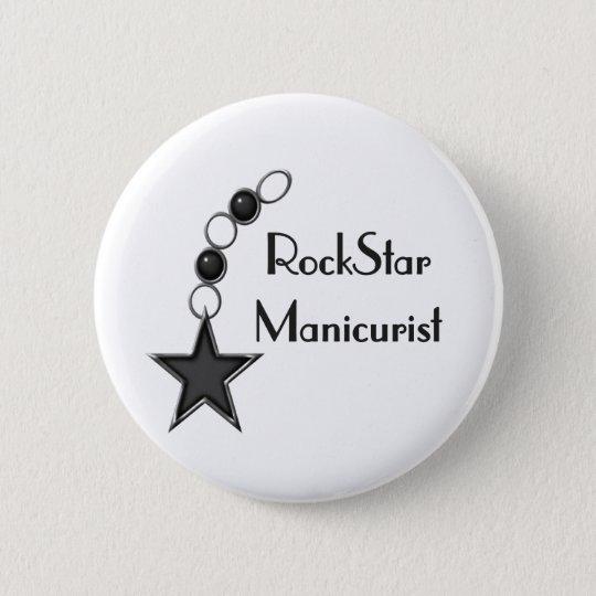 Rock Star Manicurist 6 Cm Round Badge