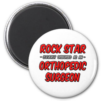 Rock Star ... Orthopedic Surgeon 6 Cm Round Magnet