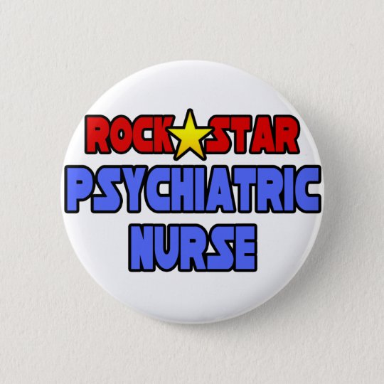 Rock Star Psychiatric Nurse 6 Cm Round Badge