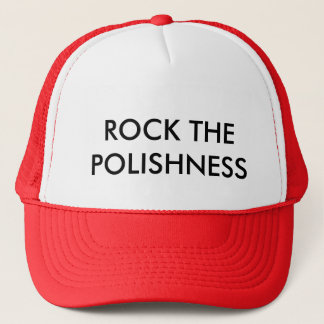 ROCK THE POLISHNESS TRUCKER HAT