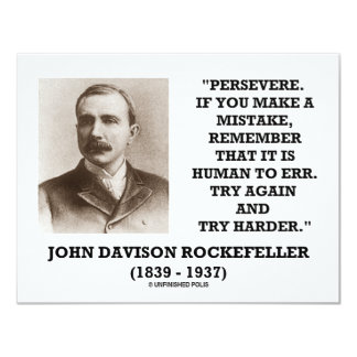 Rockefeller Persevere It Is Human To Err Try Again 11 Cm X 14 Cm Invitation Card