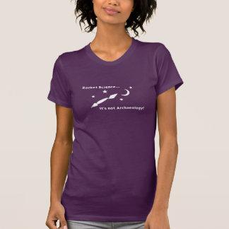 Rocket Science... Women's T-Shirt