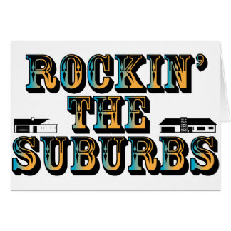 Rockin the Suburbs Greeting Card