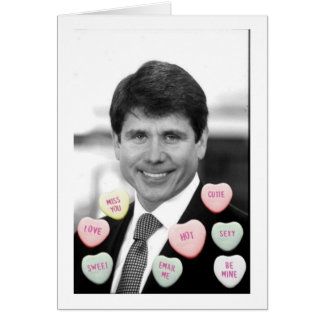 Rod Blagojevich Valentine Greeting Cards
