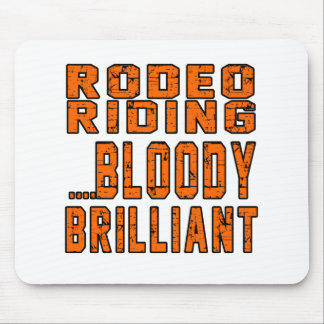 Rodeo Riding Bloody Brilliant Mouse Pad