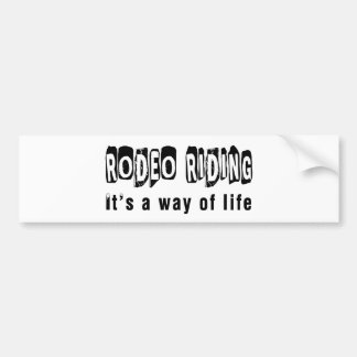 Rodeo Riding It's a way of life Bumper Sticker