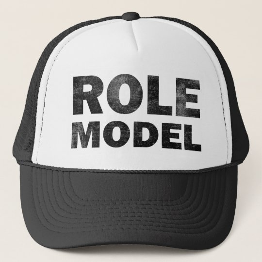 Role Model Trucker Hat