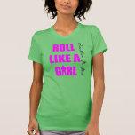 Roll Like a Girl- Ladies Brazilian Jiu Jitsu T BJJ Tee Shirt