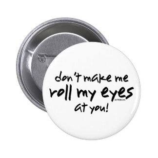 Roll My Eyes 6 Cm Round Badge
