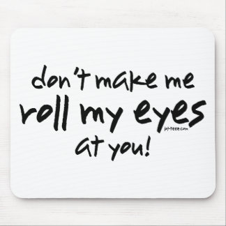 Roll My Eyes Mouse Pad