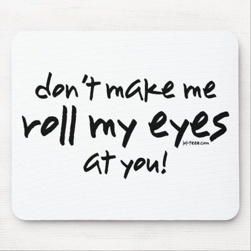 Roll My Eyes Mousepad