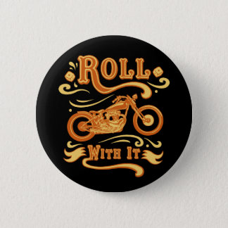 Roll With It 6 Cm Round Badge
