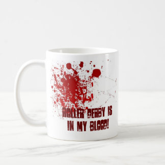 Roller Derby is in my blood! Coffee Mug