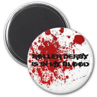 ROLLER DERBY IS IN MY  ROLLER DERBY IS IN MY BLOOD 6 CM ROUND MAGNET