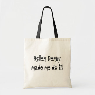 Roller Derby made me do it! Tote Bag