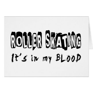 Roller Skating It's in my blood Card