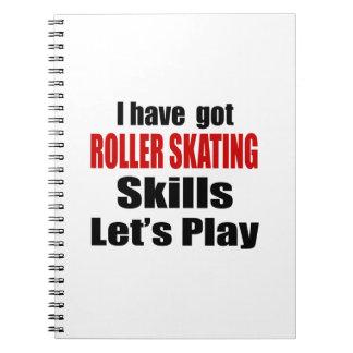 ROLLER SKATING SKILLS DESIGNS NOTEBOOK