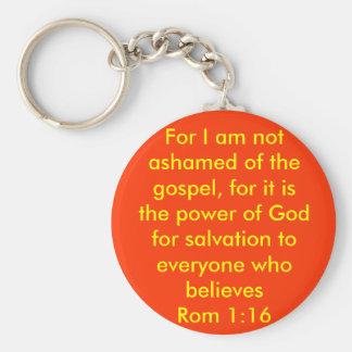 Rom 1:16  For I am not ashamed of the gospel... Basic Round Button Key Ring