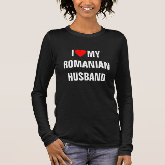 Romania: I Love My Romanian Husband Long Sleeve T-Shirt