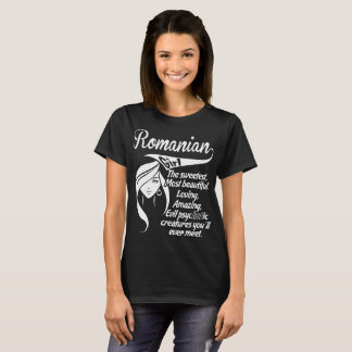 Romanian Girl Sweet Beautiful Amazing Psychotic T-Shirt