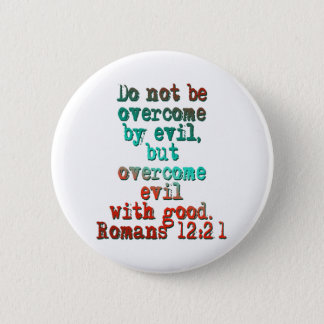 Romans 12:21 6 cm round badge