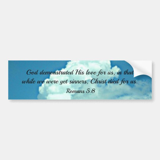 Romans 5:8 God demonstrated His love for us